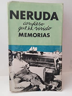 Neruda.confieso Que He Vivido---memorias: NERUDA