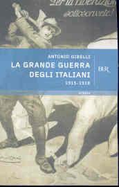 La grande guerra degli italiani - Gibelli, Antonio