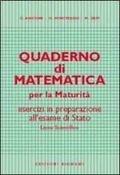 Quaderno di matematica per la maturità - Anichini, Giovanni; Monteduro, U.; Silvi, M.