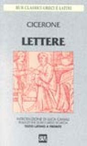 Lettere. Testo latino a fronte - Cicerone, Marco Tullio