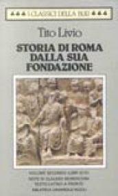 Storia di Roma dalla sua fondazione. Testo latino a fronte: 2 - Livio, Tito