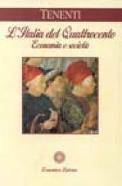 L'Italia del Quattrocento. Economia e società - Tenenti, Alberto
