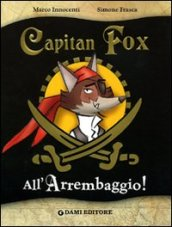 All'arrembaggio. Capitan Fox. Ediz. illustrata - Innocenti, Marco; Frasca, Simone