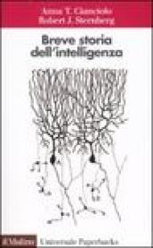 Breve storia dell'intelligenza - Cianciolo Anna T., Sternberg Robert J.