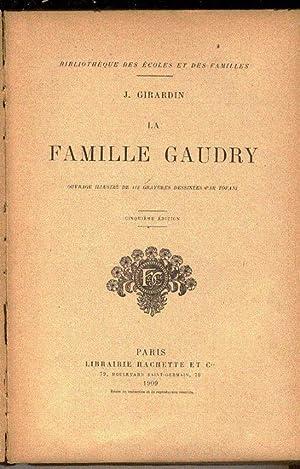 La Famille Gaudry.: Girardin, J.