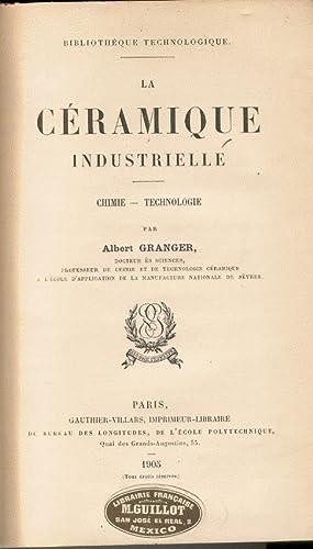 La Céramique Industrielle: Granger, Albert (Docteur