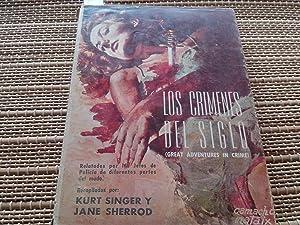 Los crímenes del siglo (Relatados por los: Singer, Kurt y