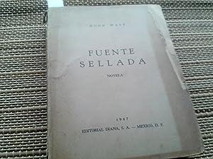 Fuente sellada (Novela): Wast, Hugo.