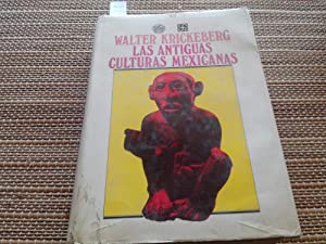 Las antiguas culturas mexicanas.: Krickeberg, Walter.