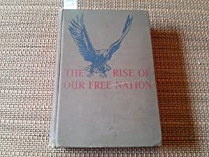 The Rise of Our Free Nation.: McGuire, Edna (Author