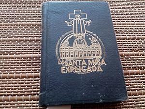 La Santa Misa explicada (La liturgia de: Baldelló, Francisco de