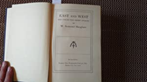East and West: the collected short stories.: Somerset, W. Maugham.