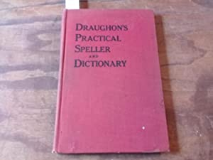 Draughon's Practical Speller and Dictionary for use: Coone, H. Herbert.