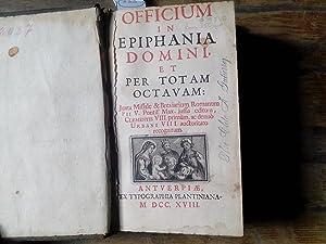 Officium in epiphania et totam octavam: Juxta: Officium in epiphania