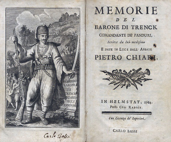 Memorie del barone di Trenck comandante de' Panduri. Scritte da lui medesimo e date in luce dall'abate Pietro Chiari. [CHIARI Pietro].