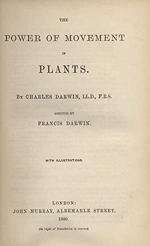 The power of movements in plants. By: DARWIN Charles.