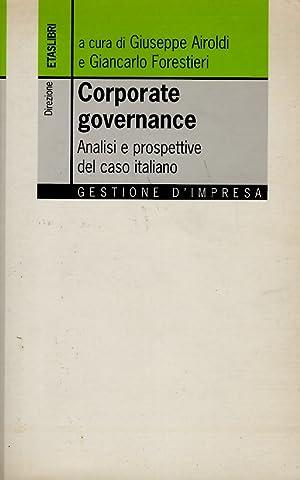 Corporate governance. Analisi e prospettive del caso italiano.: AIROLDI G. - FORESTIERI G. (A cura ...