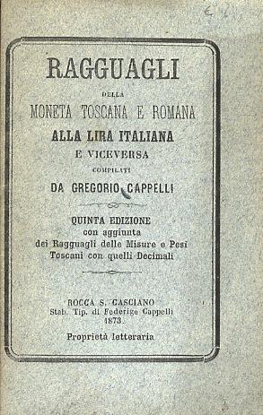 Ragguagli della moneta toscana e romana alla: CAPPELLI Gregorio.
