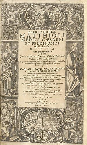 Opera quae extant omnia: hoc est, Commentarii: Matthioli Petri Andreae