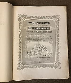 Storia e descrizione dell'antica Certosa di Ferrara,: Canonici F.