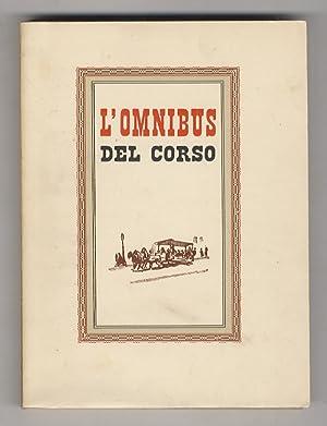 L'omnibus del Corso. (Con disegni di Amerigo: Sanminiatelli B.