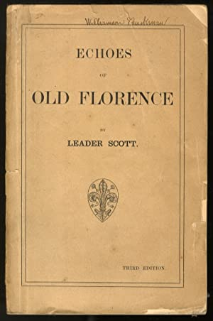 Echoes of old Florence. Third edition.