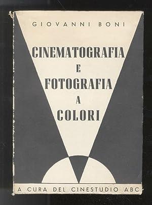 Cinematografia e fotografia a colori.: BONI Giovanni.