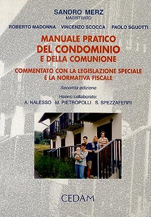 Manuale pratico del condominio e della comunione.: MERZ S. -