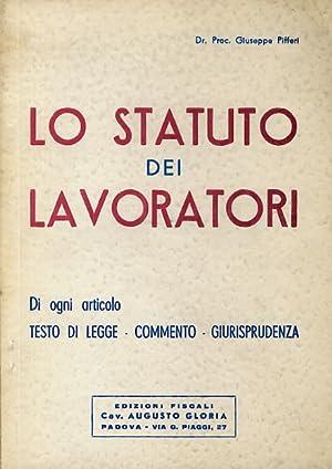 Lo Statuto dei lavoratori. Di ogni articolo: PIFFERI G.