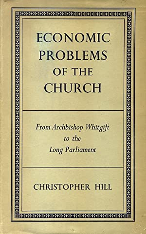 Economic problems of the Curch. From Archbishof Whitgift to the Long Parliament.