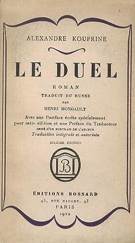 Le Duel. Roman traduit du russe par: KOUPRINE Alexandre.