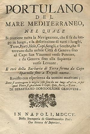 Portulano del Mare Mediterraneo, nel quale si: GORGOGLIONE Sebastiano.