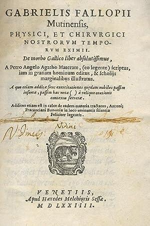 Gabrielis Falloppii [.] De morbo gallico liber: FALLOPPIO Gabriele.