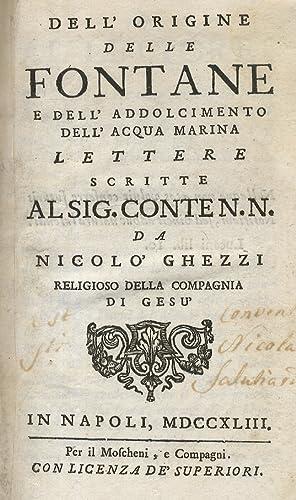 Dell'origine delle fontane e dell'addolcimento dell'acqua marina: GHEZZI Niccolò.
