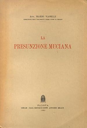 La presunzione muciana.: VASELLI M.