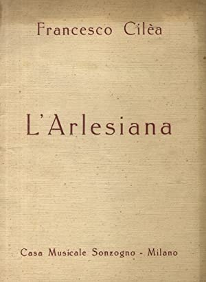 L'Arlesiana. Dramma lirico in tre atti di: CILEA Francesco -
