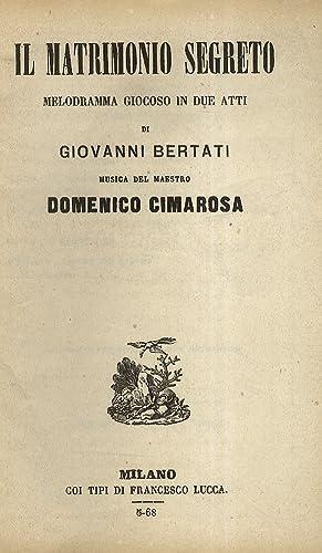 Il Matrimonio segreto. Melodramma giocoso in due: CIMAROSA Domenico -