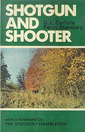 Shotgun and Shooter. With a foreword by the Viscount Hambleden.