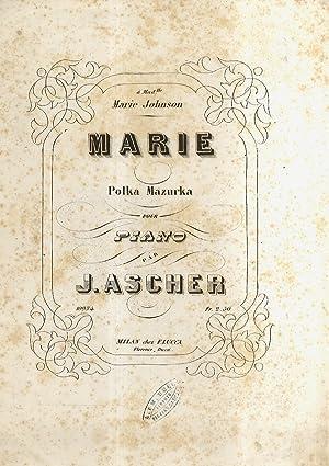 Marie. Polka Mazurka pour Piano. A Mad.lle: ASCHER Joseph.
