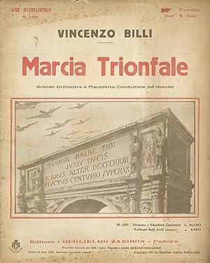 Marcia trionfale. Grande orchestra e pianoforte conduttore.: BILLI Vincenzo.