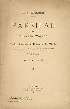 Parsifal di Riccardo Wagner. Guida attraverso il: WOLZOGEN, von, Hans.