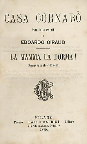 Commedie. Casa Cornabò. Commedia in 2 atti.: GIRAUD Edoardo.