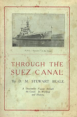 Through the Suez Canal. [A descriptive voyage through the Canal. Its working and history].