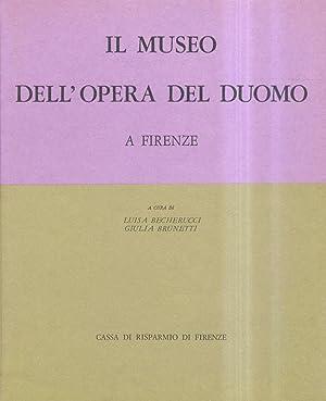 Il museo dell'Opera del Duomo a Firenze.: BECHERUCCI Luisa -