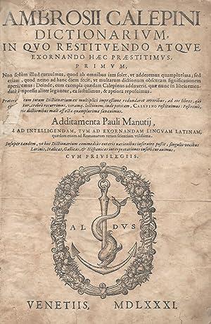 Ambrosii Calepini Dictionarium, in quo restituendo atque: CALEPINO Ambrogio.