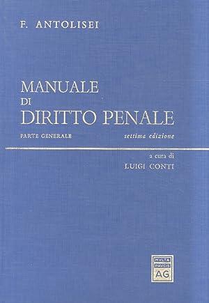 Manuale di diritto penale. Parte generale -: ANTOLISEI F.