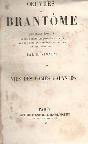 Vie des Dames galantes. Oeuvres de Brantôme.: BRANTÔME (Pierre de