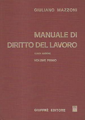 Manuale di diritto del lavoro. Quinta edizione: MAZZONI Giuliano.