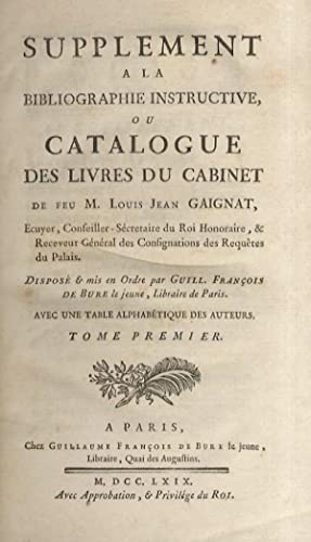 Supplement à la Bibliographie instructive ou Catalogue des livres du Cabinet de feu M. Louis Jean...