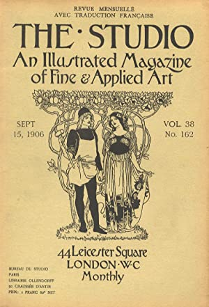 STUDIO (THE). An illustrated Magazine of fine & applied art. Vol. 38, n. 162. Sept. 15, 1906. Rev...